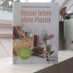 Besser Leben ohne Plastik – Anneliese Bunk & Nadine Schubert